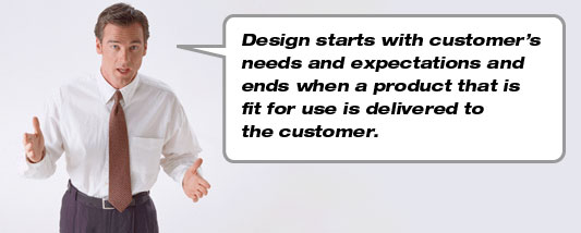 Design starts with customer's needs